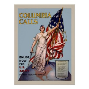 "Vintage recruiting poster of Columbia holding a U.S. flag, with the words ""Columbia Calls, Enlist now in the U.S. Army"""