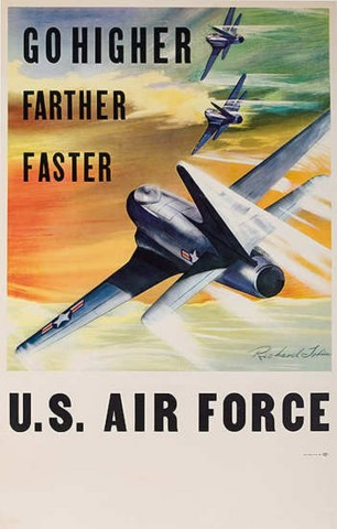 """USAF recruiting poster of flying jets, reading """"Go higher, farther, faster"""""""