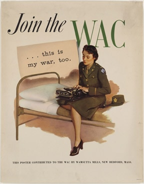 "Vintage recruiting poster, uniformed WAC seated on bunk, typing ""...this is my war, too."""