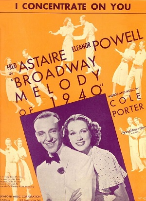 "Vintage sheet music cover of ""I Concentrate on You,"" with photo Fred Astaire and Eleanor Powell from Broadway Melody of 1940"